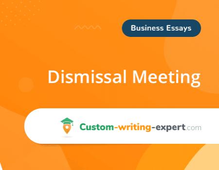 Dismissal Meeting Free Essay