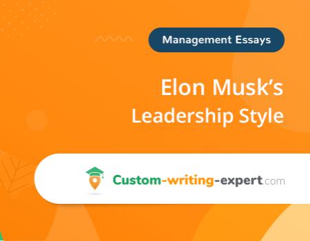 Elon Musk's Leadership Style Free Essay