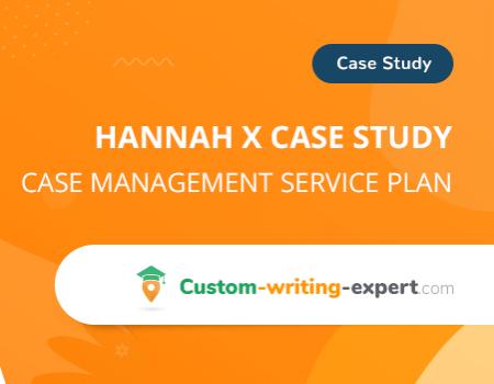 Hannah X Case Study Free Essay