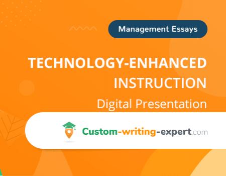 Technology-Enhanced Instruction Digital Presentation Free Essay