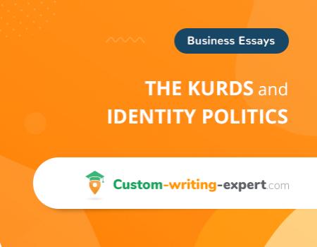 The Kurds and Identity Politics Free Essay