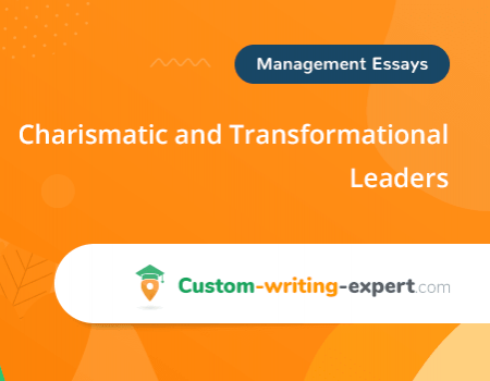 Charismatic and Transformational Leaders Free Essay