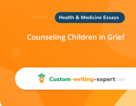 Counseling Children in Grief Free Essay