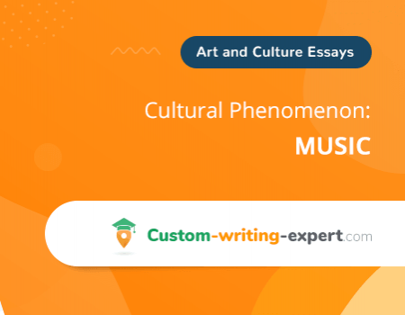 Cultural Phenomenon: Music Free Essay Sample
