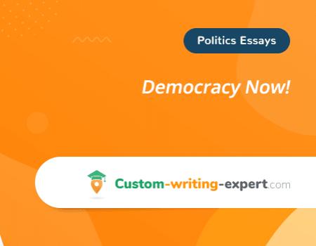 Democracy Now! Free Essay