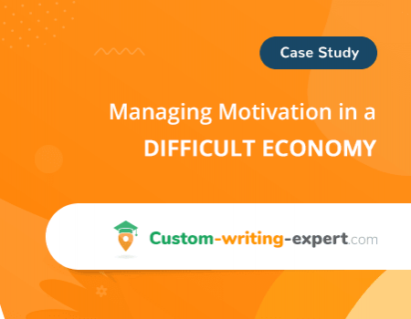 Managing Motivation in a Difficult Economy Free Essay