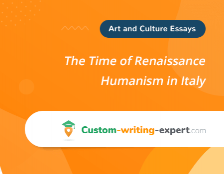 The Time of Renaissance Humanism in Italy Free Essay