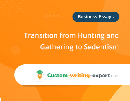 Transition from Hunting and Gathering to Sedentism Free Essay