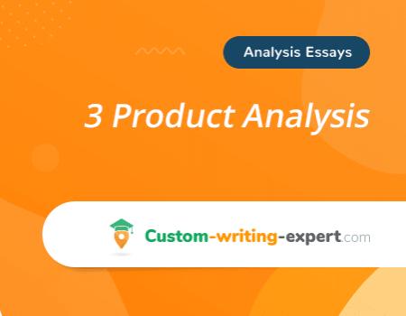 3 Product Analysis Free Essay