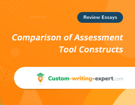 Comparison of Assessment Tool Constructs Free Essay