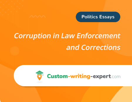 Corruption in Law Enforcement and Corrections Free Essay