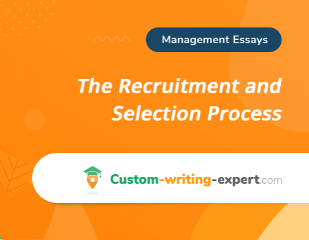 The Recruitment and Selection Process Free Essay